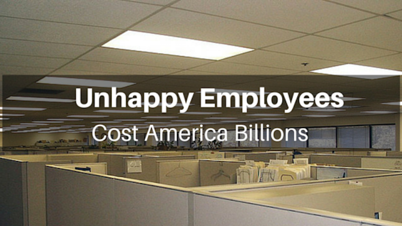 Unhappy Employees Cost America Over $500 Billion Each Year